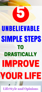 improve your life/improve your lifestyle/improve your life tips/productivity/self-improvement/self-care/ways to change your life/ make life better/